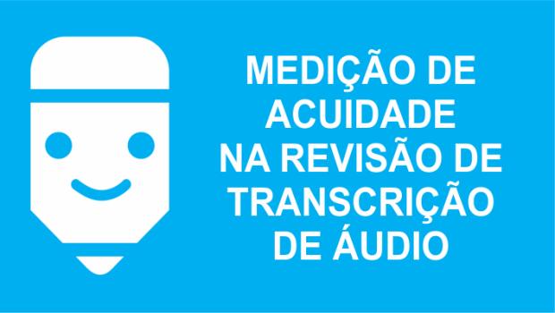 Medição de Acuidade na transcrição de áudio