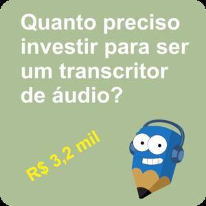 Lápis Azul Quanto Preciso Investir para Ser um Transcritor de Áudio