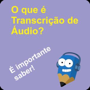 Lápis Azul O que é transcrição de áudio