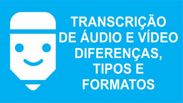 Transcrição de áudio e vídeo ou degravação