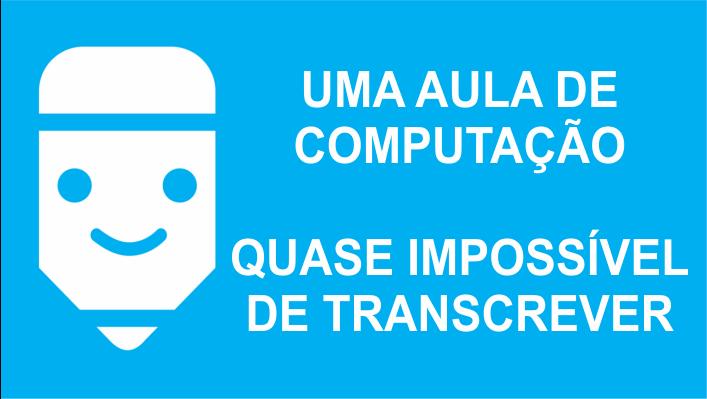 Case: uma aula de computação