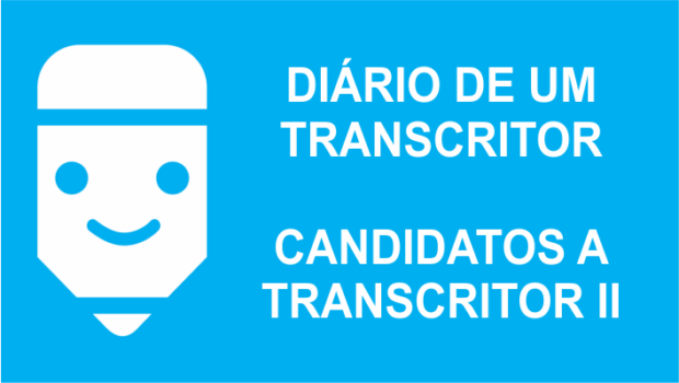 Candidatos a Transcritor Parte II