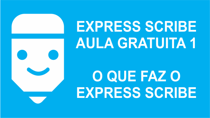 Express Scribe aula gratuita 1