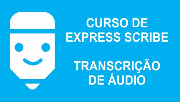 O que é Express Scribe para os transcritores