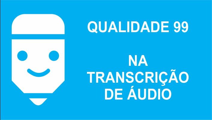 Qualidade 99 na transcrição de áudio