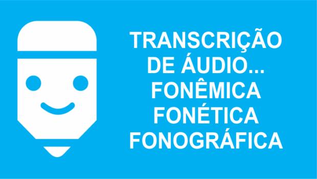 Transcrição fonética e fonêmica