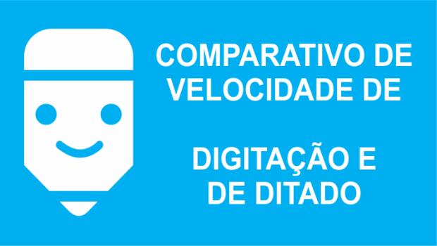 comparativo de velocidade de digitação e ditado