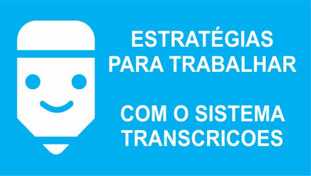 estratégias para trabalhar com transcricoes