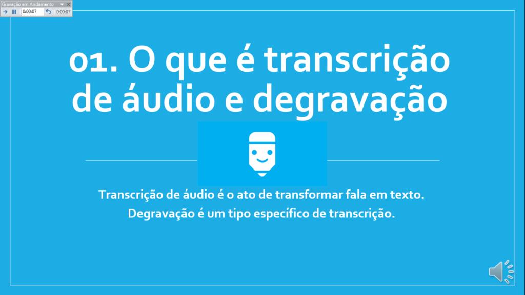 o que é transcrição de áudio e degravação