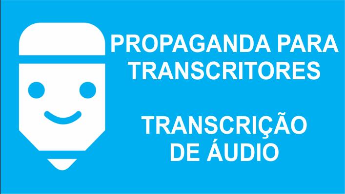 propaganda para transcritores