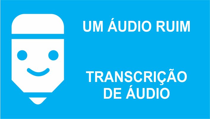Um áudio ruim e seus efeitos na transcrição de áudio