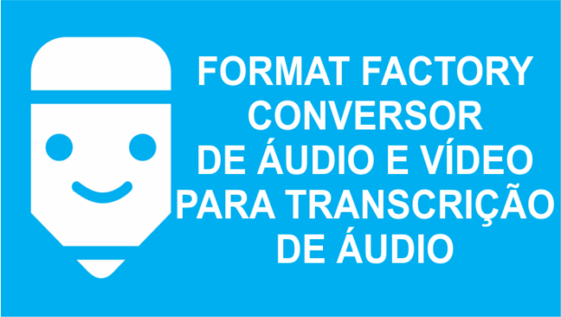 Format Factory conversor de audio e video