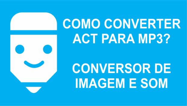 Como converter act para mp3 com poderoso conversor