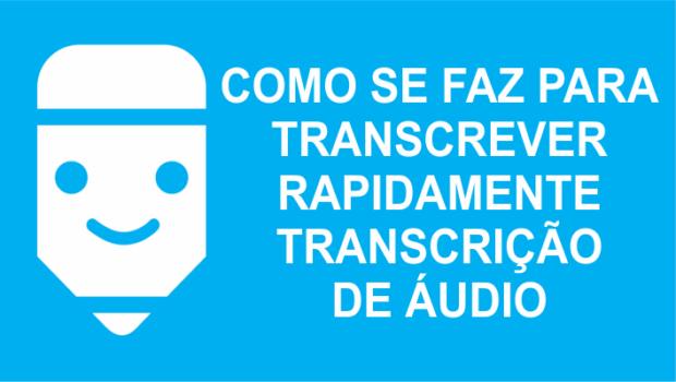 Transcrever um áudio rapidamente