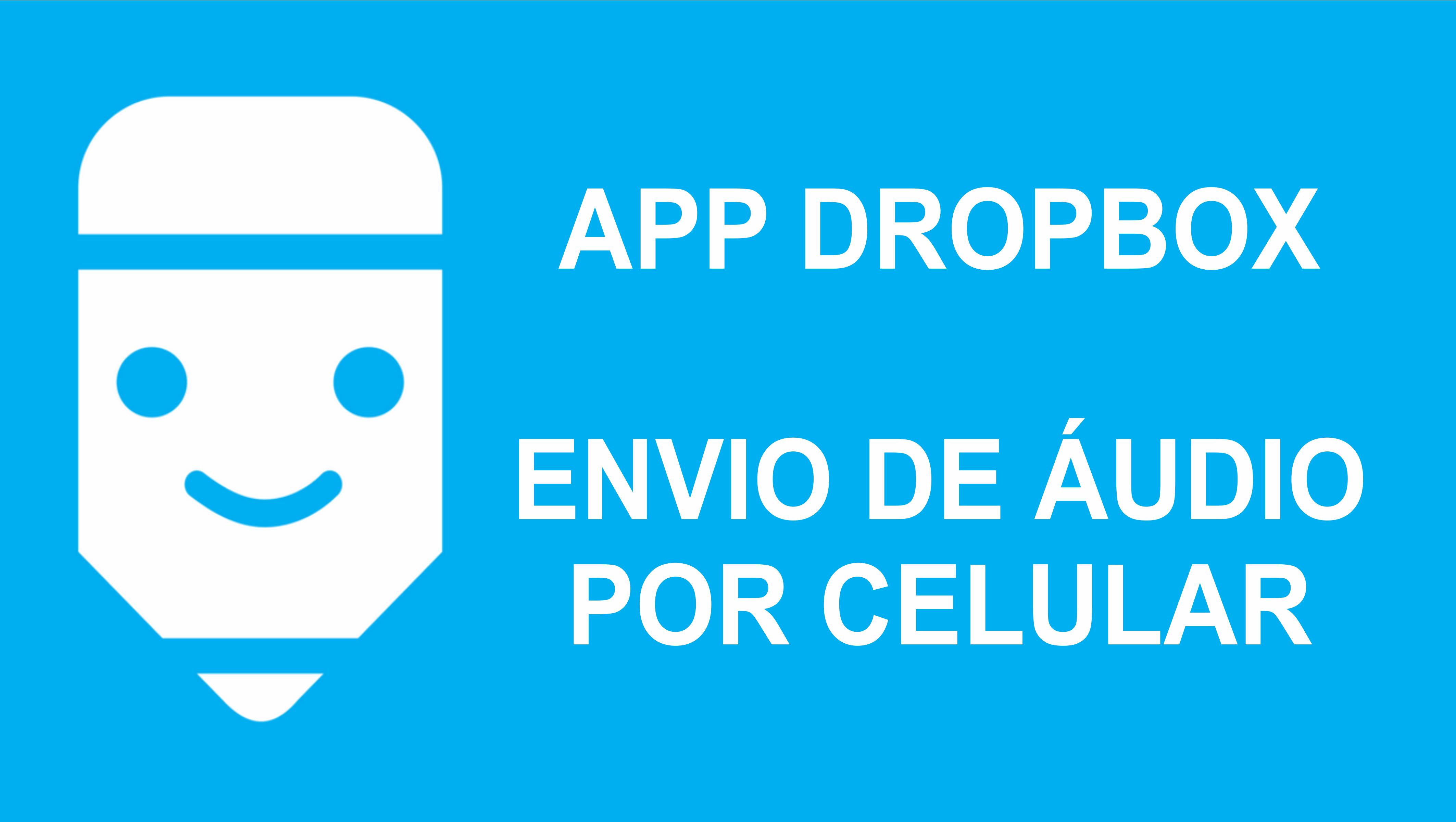 APP Dropbox para enviar entrevista para transcrever, grandes arquivos, chamada para post.