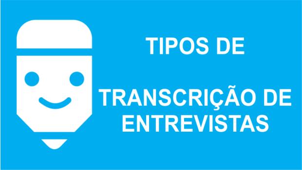 Tipos de transcrição de entrevista