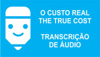 o custo real the true cost transcrição de legenda