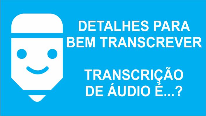 transcrição de áudio é?