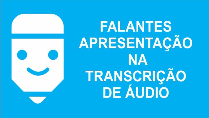 Falantes na transcrição de áudio
